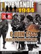Normandie 1944 Hors Série N° 17 Avril 2019