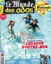 Le Monde des Ados N° 389 Juillet 2017