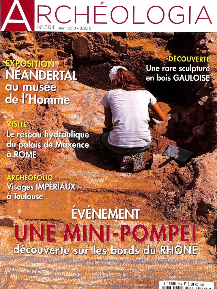 Archéologia N° 564 April 2018