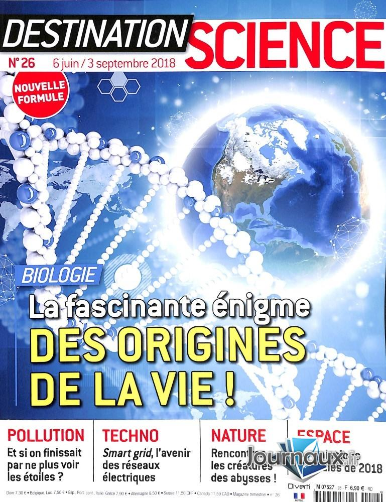 Destination science le mag N° 26 Juin 2018