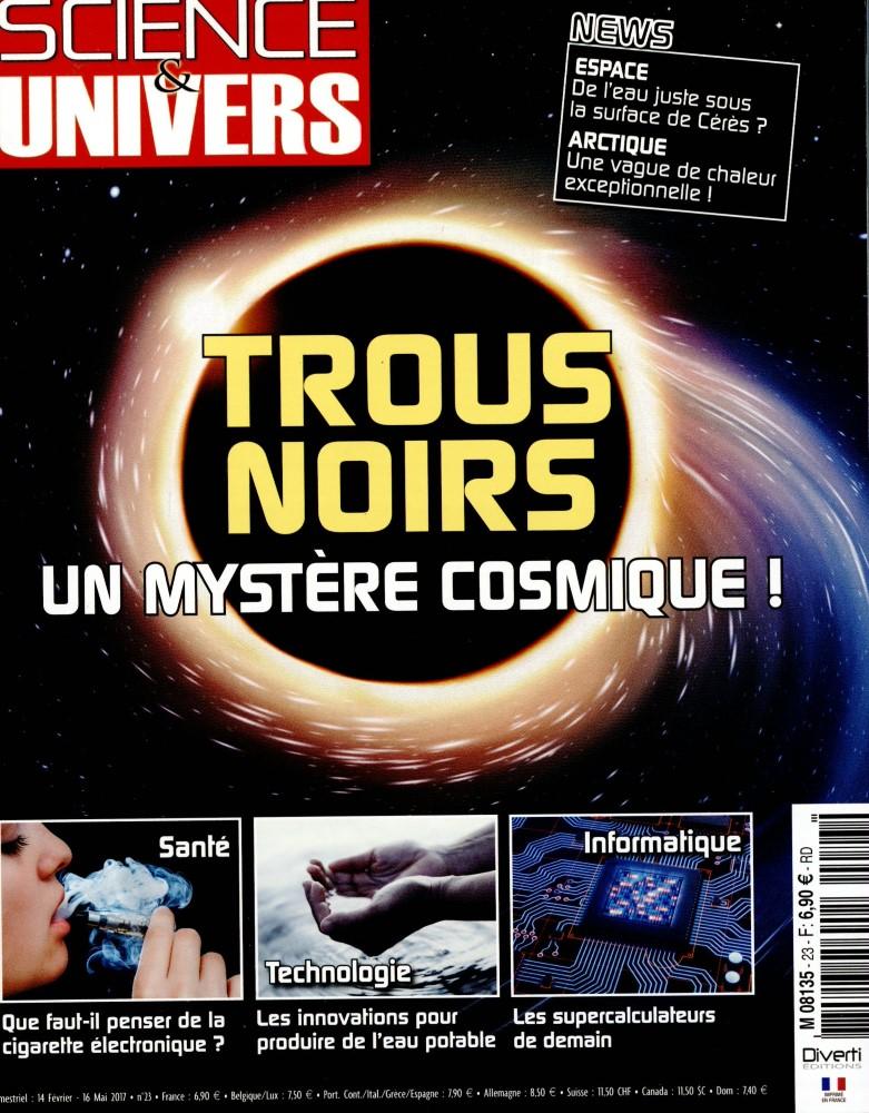 Science et univers N° 23 Février 2017